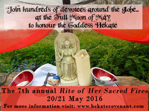 The Rite of Her Sacred Fires - Honouring the Goddess Hekate - 2016 - 7th annual celebration!